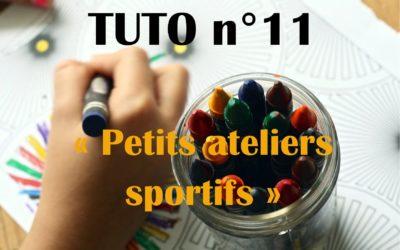 Tuto n°11: Défi: Ateliers sportifs à la maison