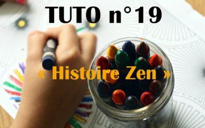 Tuto n°19: Histoire zen