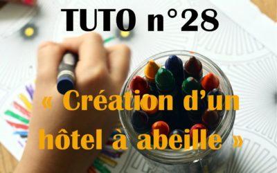 Tuto n°28: Création d'un hôtel à abeille