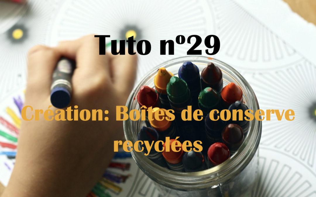 Tuto n°29: Création: Boîtes de conserve recyclées
