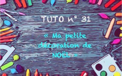 """Tuto n° 31 : """"Ma petite décoration de Noël"""""""