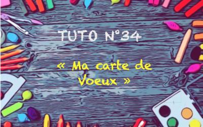 """Tuto n° 34 : """"Ma carte de voeux"""""""