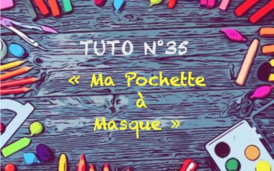 """Tuto n° 35 : """"Ma pochette à masque"""""""